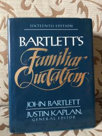 Bartlett's Familiar Quotations by John Bartlett revised & edited by Justin Kaplan Sixteenth edition -- 巴特利特 《引语经典》第16版 精装大开本 厚重