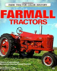 Farmall Tractors (Motorbooks International Farm Tractor Color History)-Farmall拖拉机(Motorbooks国际农用拖拉机颜色历史)