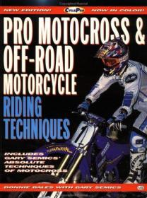 Pro Motocross and Off-Road Motorcycle Riding Techniques (Cycle Pro)-专业摩托车越野和越野摩托车驾驶技术(自行车专业)