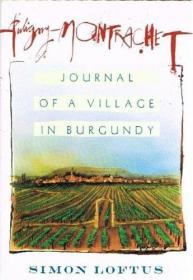Puligny-montrachet: Journal of a Village in Burgundy-勃艮第乡村杂志