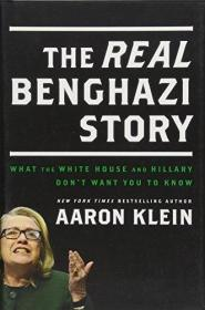 The REAL Benghazi Story: What the White House and Hillary Don't Want You to Know-真实的班加西故事:白宫和希拉里不想让你知道的是什么