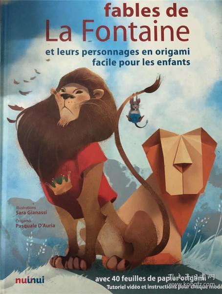 精装封面稍有瑕疵 法语  Fables de La Fontaine et leurs personnages en origami facile喷泉寓言和他们简易的奥里加米角色