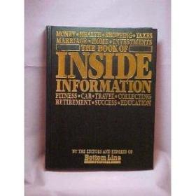 The book of inside information: Money, health, shopping, taxes, marriage, home, investments, fitness, car, travel, collecting, retirement, success, education-内幕信息:金钱,健康,购物,税收,婚姻,住房,投资,金融。。。