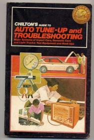 Chiltons Guide to Auto Tune-Up and Troubleshooting: Major Systems of Import Cars, Domestic Cars and Light Trucks; Test Equipment and Hook-Ups-奇尔顿汽车调试和故障排除指南:进口车,国产车的主要系统。。。