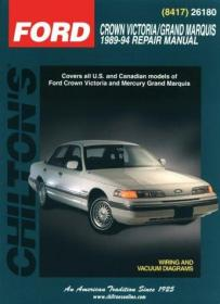 Ford: Crown Victoria/Grand Marquis 1989-94 (Chiltons Total Car Care Repair Manual)-福特:皇冠维多利亚/大侯爵1989-94(奇尔顿汽车保养维修手册)
