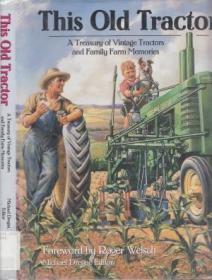 This Old Tractor: A Treasury of Vintage Tractors and Family Farm Memories-这台旧拖拉机:古老拖拉机和家庭农场记忆的宝库