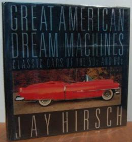 The Great American Dream Machines: Classic Cars of the 50s and 60s-伟大的美国梦机器:50年代和60年代的经典汽车