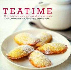 Teatime: 30 Irresistable and Delicious Afternoon Treats (Ryland, Peters and Small Little Gift Books)-茶点时间:30种令人难以抗拒的美味午宴(瑞兰、彼得斯和小礼品书)