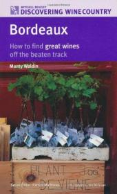 Bordeaux: How to Find Great Wines Off the Beaten Track (Discovering Wine Country)-波尔多:如何在人迹罕至的地方找到好酒(探索葡萄酒之乡)