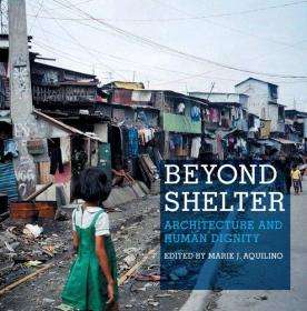 Beyond Shelter: Architecture and Human Dignity-庇护所之外:建筑与人的尊严