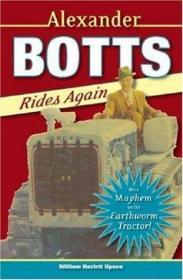 Alexander Botts Rides Again: More Mayhem on the Earthworm Tractor!-亚历山大博茨再次骑马:蚯蚓拖拉机上有更多的混乱!