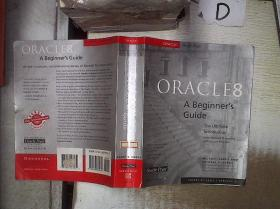 ORACLE 8 A BEGINNER'S GUIDE ORACLE 8初学者指南 /.