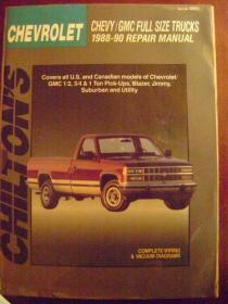 Chiltons Repair Manual: Chevrolet/Gmc Trucks 1988-90-奇尔顿维修手册:雪佛兰/Gmc卡车1988-90