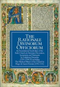 The Rationale Divinorum Officiorum: The Foundational Symbolism of the Early Church, Its Structure, Decoration, Sacraments, and Vestments-基本原理:早期教堂的基本象征,其结构、装饰、圣礼和法衣