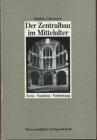 Der Zentralbau Im Mittelalter: Form, Funktion, Verbreitung-中央集市:形式,功能,冗长