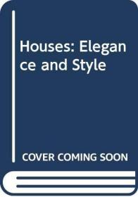 Houses: Elegance and Style-住宅:优雅与时尚