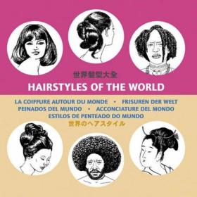 Hairstyles of the World. Peinados del Mundo-世界发型。蒙多佩纳多斯