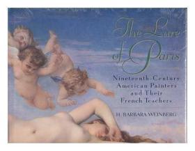 The Lure of Paris: Nineteenth-Century American Painters and Their French Teachers-巴黎的诱惑:十九世纪美国画家和他们的法国教师
