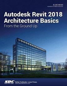 Autodesk Revit 2018 Architecture Basics-Autodesk Revit 2018建筑基础知识