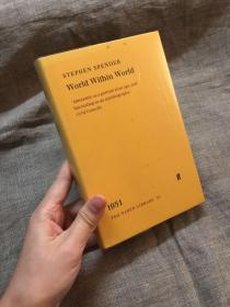 World Within World: The Autobiography of Stephen Spender【英文版,John Bayley认为本书是二十世纪英语世界最好的自传】精装