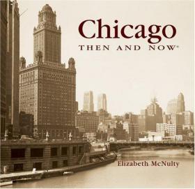 Chicago Then and Now-芝加哥当时和现在