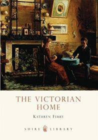 The Victorian Home-维多利亚时代的家