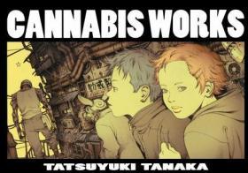 Cannabis Works:田中达之作品集