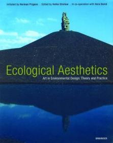 Aesthetics of Ecology: Art in Environmental Design: Theory and Practice-生态美学:环境设计中的艺术:理论与实践