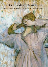 Complete Illus. Catalog of Paintings Ashmoleum-完全插图。画作目录