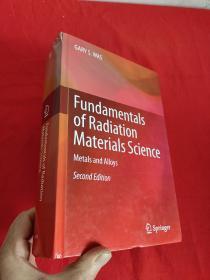 Fundamentals of Radiation Materials Science: Metals and Alloys        (小16开,硬精装)   【详见图】