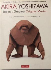 精装 Akira Yoshizawa, Japans Greatest Origami Master: Featuring over 60 Models and 1000 Diagrams by the Master日本最伟大的折纸大师Akira Yoshizawa:拥有60多个模型和1000张图表
