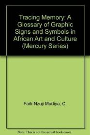 Tracing Memory: Glossary of Graphic Signs and Symbols in African Art and Culture-追溯记忆:非洲艺术和文化中的图形符号和符号词汇