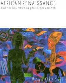 African Renaissance: Old Forms, New Images in Yoruba Art-非洲文艺复兴:约鲁巴艺术中的旧形式、新形象
