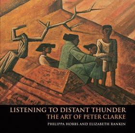 Listening to Distant Thunder: The Art of Peter Clarke-听远处的雷声:彼得·克拉克的艺术