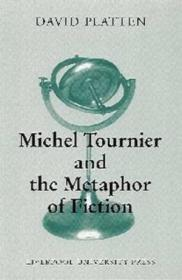 Michel Tournier And The Metaphor Of Fiction