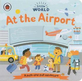 英文原版 Little World At the Airport 小小世界 在机场 纸板机关操作书 幼儿启蒙阅读 场景基础认知 亲子互动绘本