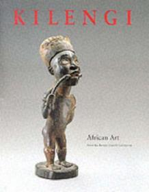 Kilengi: African Art from the Bareiss Family Collection-基伦吉:来自巴里斯家族收藏的非洲艺术