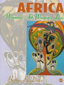 Africa: Women's Art, Women's Lives-艺术,非洲女性生活