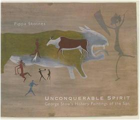 Unconquerable Spirit: George Stow's History Paintings of the San-不可征服的精神:乔治·斯托的桑历史画