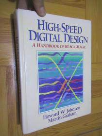HIGH-SPEED DIGITAL DESIGN A HANDBOOK OF BLACK MAGIC  (16开,精装)
