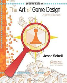 The Art of Game Design: A Book of Lenses (Second Edition)