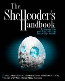 The Shellcoder's Handbook:Discovering and Exploiting Security Holes