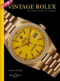 古董劳力士 Vintage Rolex: The Largest Collection in the