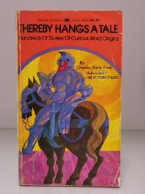 几百个英文词汇起源的故事  Thereby Hangs a Tale:Hundreds of Stories of Curious Word Origins by Charles Earle Funk (语言学) 英文原版书