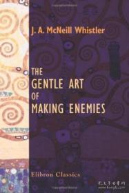 The Gentle Art Of Making Enemies