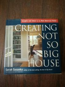 CREATING THE NOT SO BIG HOUSE:Insights and Ideas for the New American Home(英文原版,建造不太大的房子:对美国新家园的见解和想法)