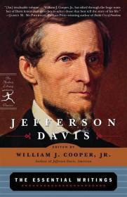 Jefferson Davis: The Essential Writings杰斐逊·戴维斯的重要著作,美国内战期间美利坚联盟国首任总统,英文原版