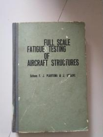 FULL SCALE FATIGUE TESTIONG OF AIRCRAFT STRUCTURES飞机结构的实物疲劳试验(英文版)