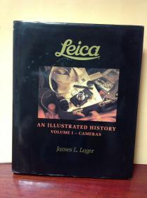 """Leica(莱卡) """"An Illustrated History Volume 1 - Cameras """" (第一册,全三册)James L. Lager"""