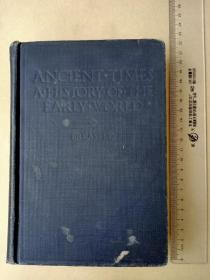 百年老书!ANCIENT TIMES A HISTORY OF THE EARLY WORLD古代世界早期的历史(1916年英文原版书,布面硬精装,大量插图、彩图、彩色地图,古希腊、古罗马、古波斯地图。)